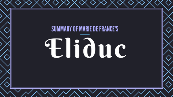 Eliduc- The Lais of Marie de France- Summary