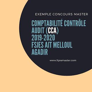 Exemple Concours Master Comptabilité Contrôle Audit (CCA) 2019-2020 - Fsjes Ait Melloul Agadir