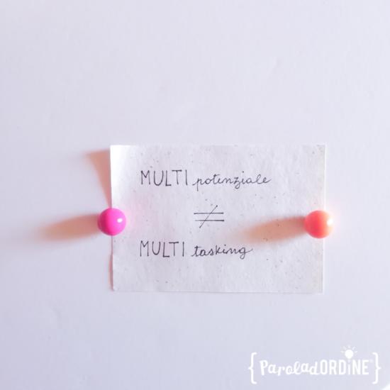 Multipotenziale non significa multitasking