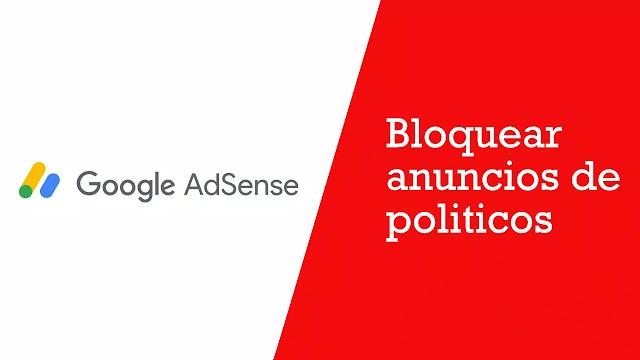 Bloquear anuncios de políticos en Google AdSense
