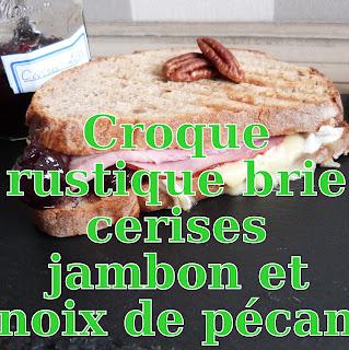 http://www.danslacuisinedhilary.blogspot.fr/2015/09/croque-rustique-brie-jambon-cerises-pecan.html