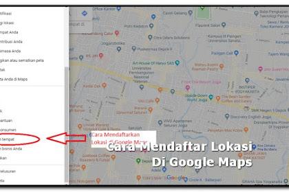 Cara Mendaftar Lokasi Alamat Di Google Maps Melalui HP dan Komputer