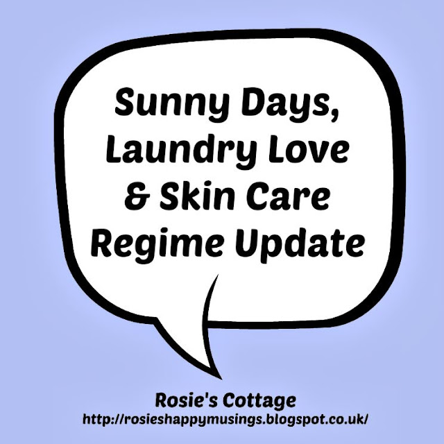 Sunny Days, Laundry Love & Skin Care Regime Update