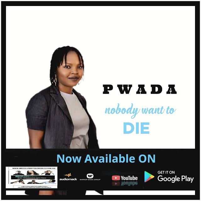 Music : Pwada - Nobody Want To Die