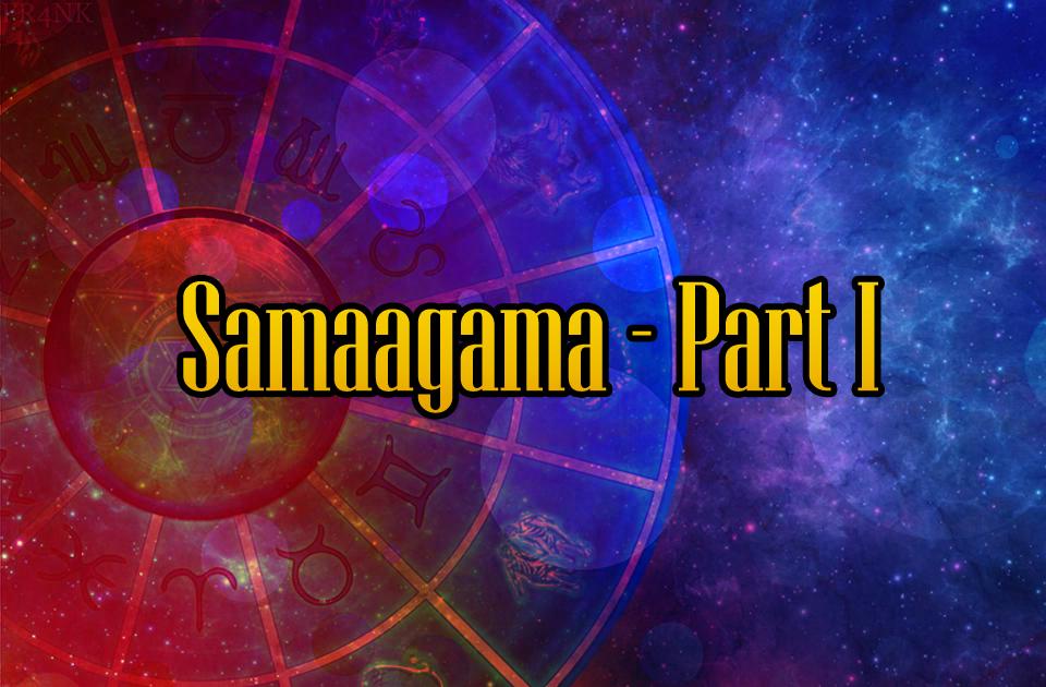 Samaagama - Part I