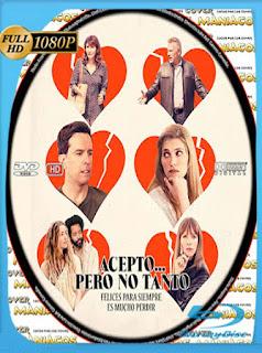Acepto… Pero no Tanto (2017) HD [1080p] Latino [GoogleDrive] SilvestreHD