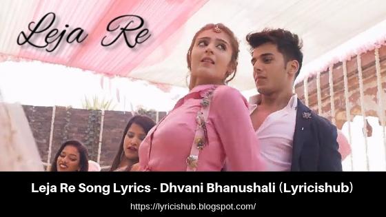 Leja Re Song Lyrics - Dhvani Bhanushali | T-Series(Lyricishub)