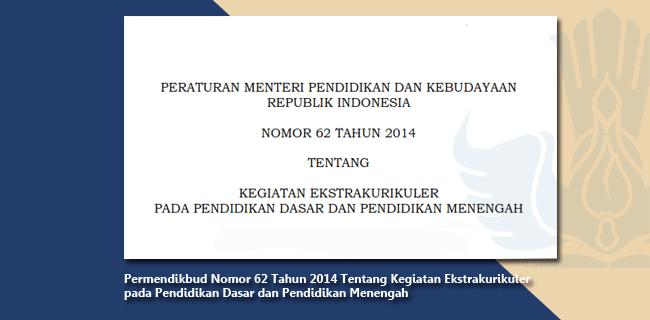 Permendikbud Nomor 62 Tahun 2014 Tentang Kegiatan Ekstrakurikuler pada Pendidikan Dasar dan Pendidikan Menengah