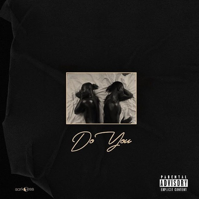 Sarkodie Ft. Mr Eazi – Do You