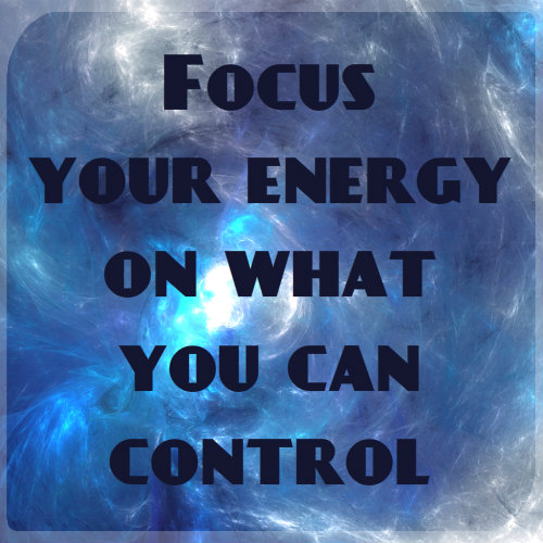 Focus On What You Can Control Quotes