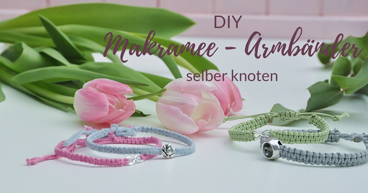 DIY Makramee Armbänder Anleitung