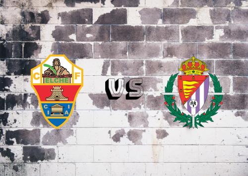 Elche vs Real Valladolid  Resumen
