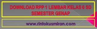 DOWNLOAD RPP 1 LEMBAR KELAS 6 SD SEMESTER GENAP