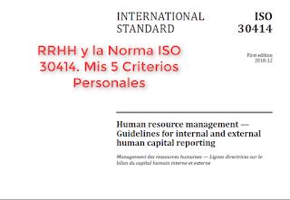 RRHH y la Nueva Norma ISO 30414. 5 Criterios Personales