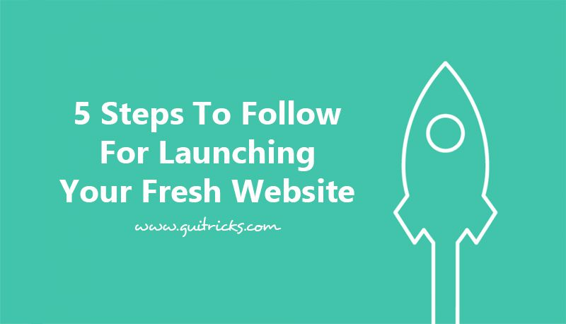 5 Steps To Follow For Launching Your Fresh Website