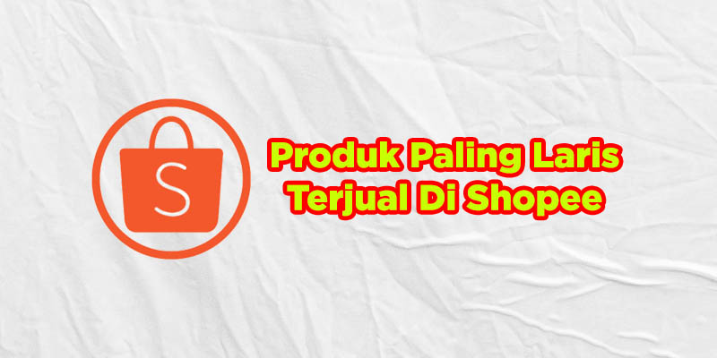 produk terlaris di shopee