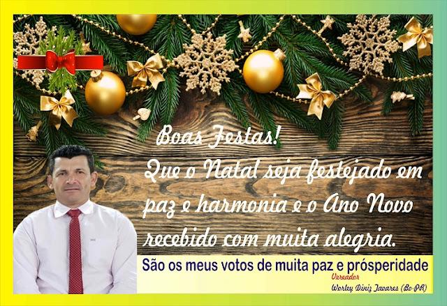 o Vereador Worley Diniz Tavares (Bo), deseja um Natal de muita paz e um Ano Novo repleto de acontec