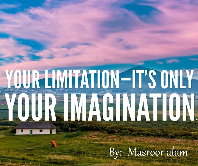 1. Your limitation—it's only your imagination