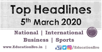 Top Headlines 5th March 2020 EducationBro