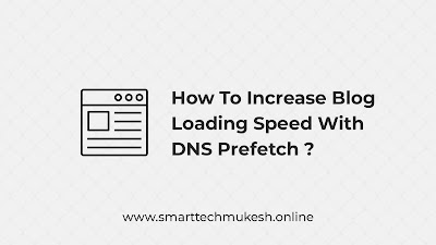 How to Increase Blog Loading Speed With DNS Prefetch