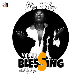 King Sage - Your Blessing (Prod. By Young O.J Mixed By K. Joe)