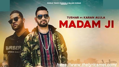 Madam Ji Song Lyrics | Karan Aujla | Tushar | Latest Punjabi Songs 2020 | Coin Digital