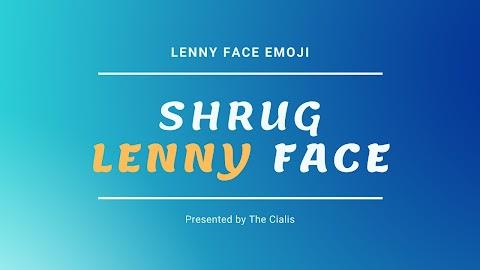 Shrug Lenny Face and Sharug Text Face : Lenny Face Emoji ( ͡° ͜ʖ ͡°)