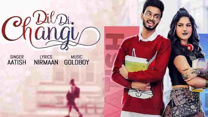 Photo of Dil Di Changi Lyrics in English – Aatish