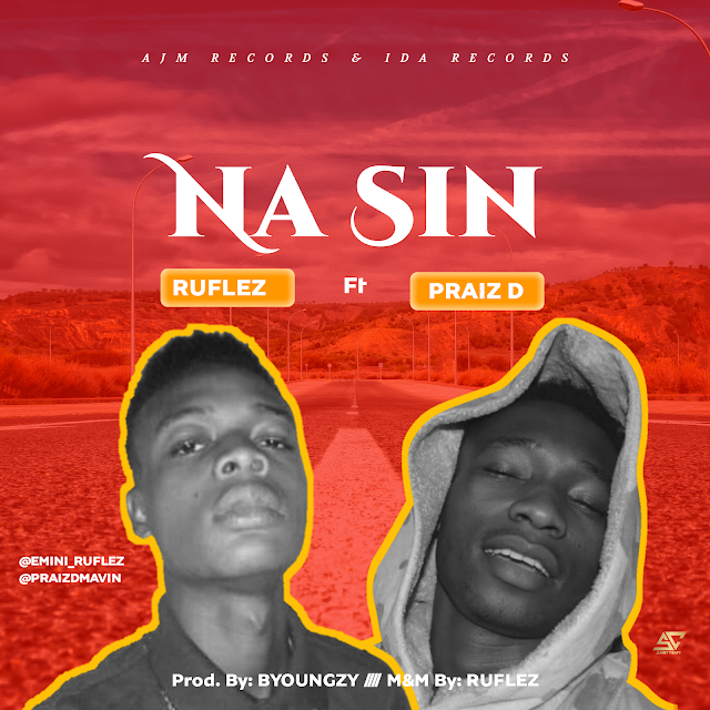[MUSIC] Ruflez ft Praiz D - Na Sin