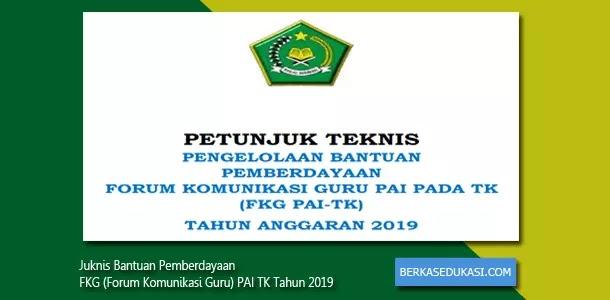 Juknis Bantuan Pemberdayaan FKG (Forum Komunikasi Guru) PAI TK Tahun 2019