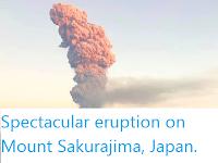 https://sciencythoughts.blogspot.com/2019/11/spectacular-eruption-on-mount.html