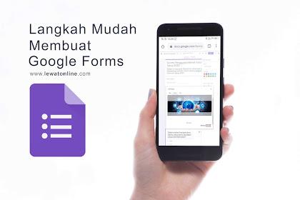 Langkah Mudah Membuat Google Forms Dari HP Terbaru 2020