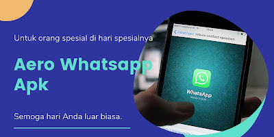 Link Download Aero Whatsapp 8.11 Apk Terbaru 2021