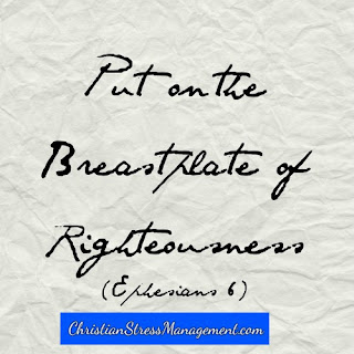 Put on the breastplate of righteousness Ephesians 6