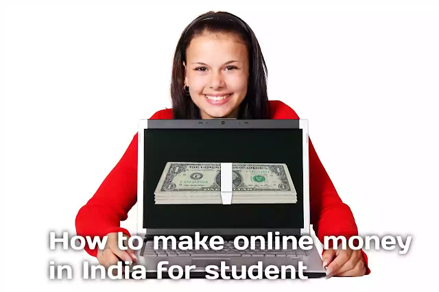 How to make online money in India for student