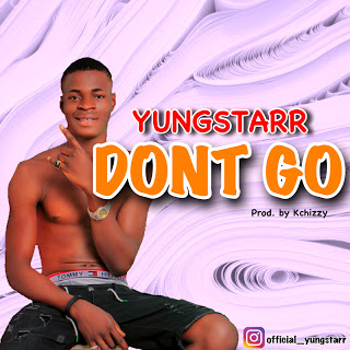 [Music] Yungstarr - Dont Go.mp3
