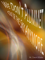 Image: We Don't Plummet Out of the Sky Anymore, by M. David Blake