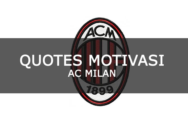 Kumpulan Quotes Bijak Penuh Motivasi Pemain dan Legenda AC Milan