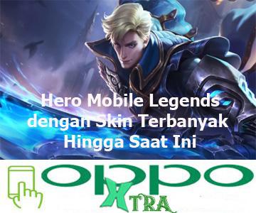Hero Mobile Legends dengan Skin Terbanyak Hingga Saat Ini