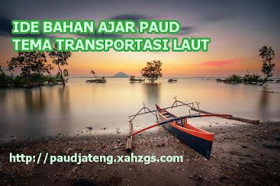 Bahan Ajar Paud Tema Alat Transportasi Laut Perahu Paud Jateng