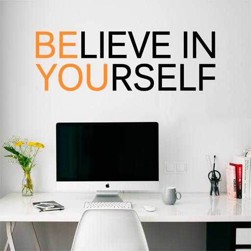 creer en ti y ser t mismo siempre estn relacionados y son la clave del xito ya que para que los dems crean en ti lo primero es creer t mismo en ti - Vinilos Baratos