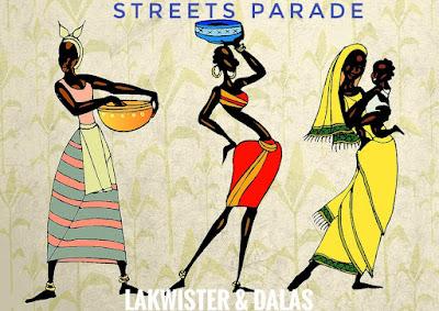 Lakwister & Dalas - Streets Parade