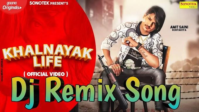 khalnayak life Dj Remix Song amit saini rohtakiya