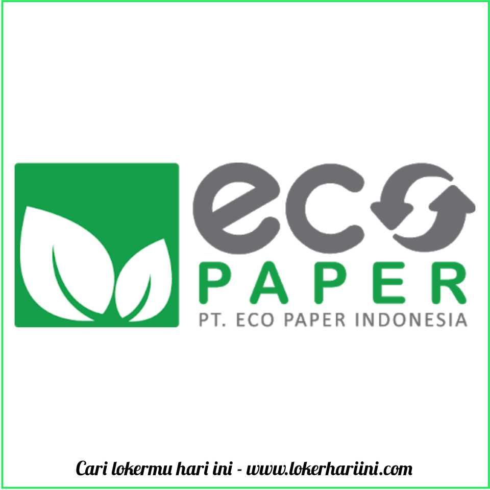 Lowongan Lowongan Kerja Pt Eco Paper Subang 2021