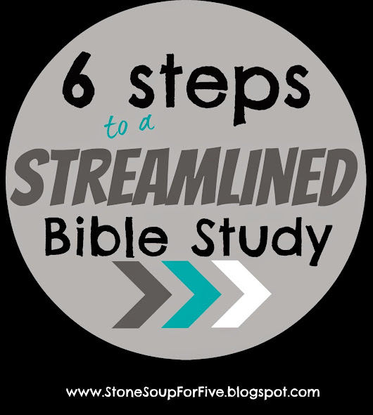 6 steps to a Streamlined Bible Study you can do anywhere--and a GIVEAWAY!