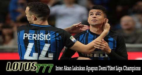 Inter Akan Lakukan Apapun Demi Tiket Liga Champions