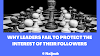 WHY LEADERS FAIL TO PROTECT THE INTEREST OF THEIR FOLLOWERS