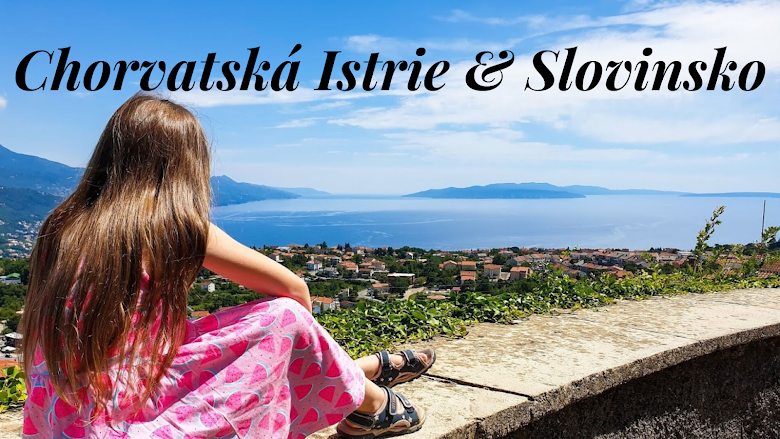 TRAVEL | CHORVATSKÁ ISTRIE & SLOVINSKO ♥