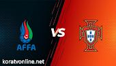 مشاهدة مباراة البرتغال وأذربيجان بث مباشر اليوم بتاريخ 24-03-2021 في تصفيات كأس العالم