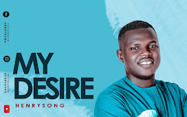 Gospel Music + Lyrics | My Desire by Henrysong